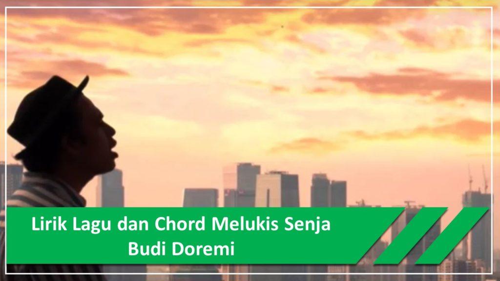 Lirik Lagu dan Chord Melukis Senja Ciptaan Budi Doremi 1
